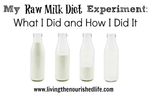 My Raw Milk Diet Cure Experiment - What I Did and How I Did It