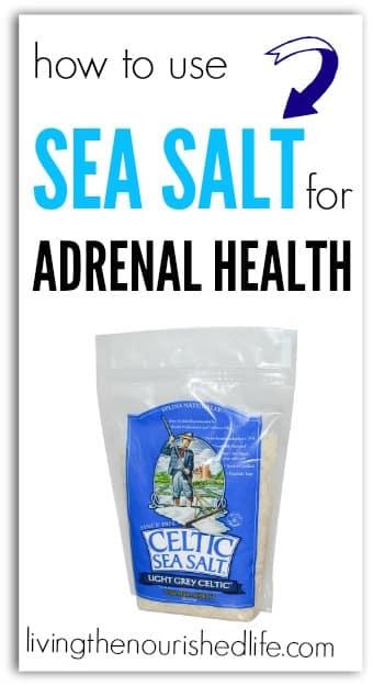 How to Use Sea Salt for Adrenal Health - livingthenourishedlife.com