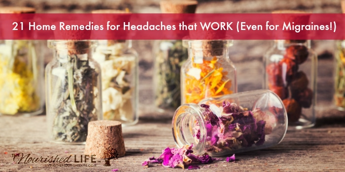 21 Home Remedies for Headaches that WORK (Even for Migraines!)
