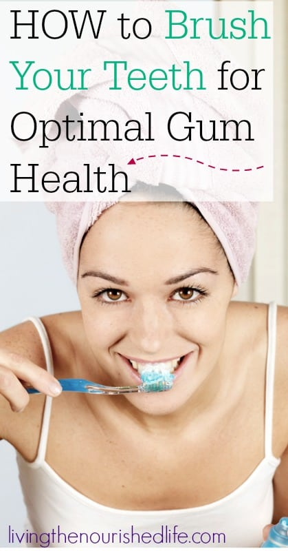 How-to-brush-your-teeth-for-optimal-gum-health-this-simple-technique-gets-your-teeth-REALLY-clean-from-livingthenourishedlife.com_