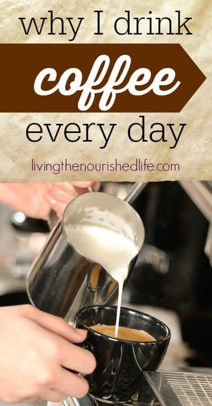 Why I drink coffee every day and I think its good for me too -www.livingthenourishedlife.com