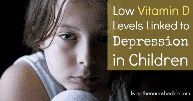 Low Vitamin D and Depression in Children - The Nourished Life