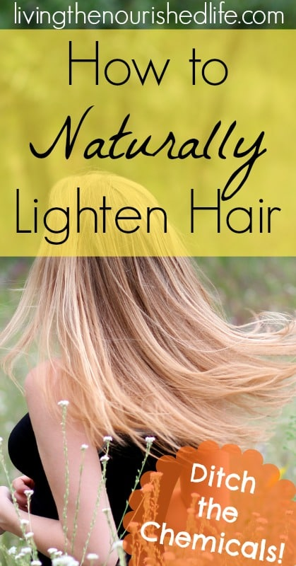 How to Naturally Lighten Hair from The Nourished Life