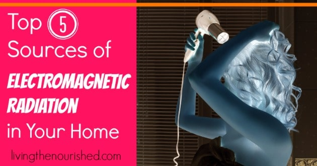Top 5 Sources of Electromagnetic Radiation in Your Home: from The Nourished Life
