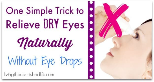 One Simple Trick to Relieve Dry Eyes Naturally Without Eye Drops