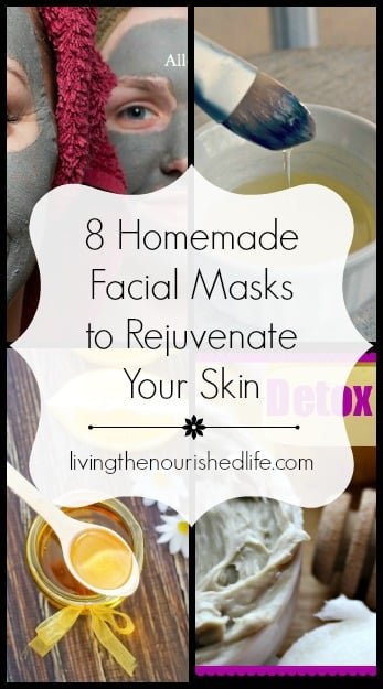 8 Homemade Facial Masks to Rejuvenate Your Skin - The Nourished Life