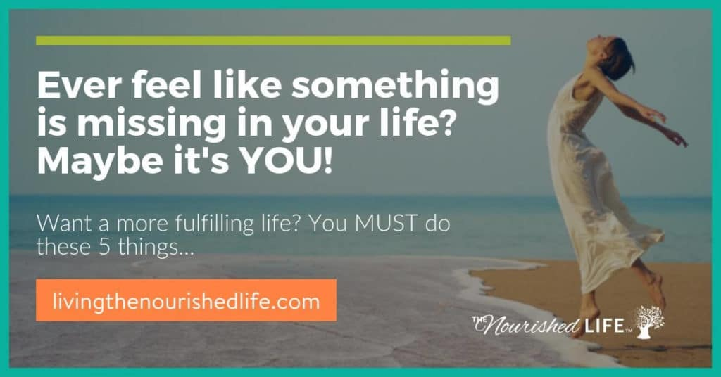 Feel like something is missing in your life? Maybe its YOU!