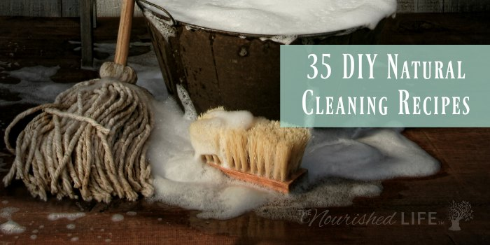 35 Natural DIY Cleaning Recipes for Everything