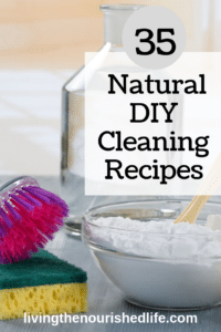 35 DIY Natural Cleaning Recipes for EVERYTHING