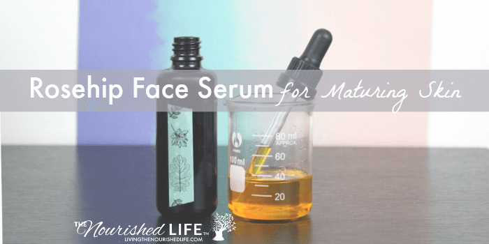 Rosehip Face Serum Recipe for Maturing Skin