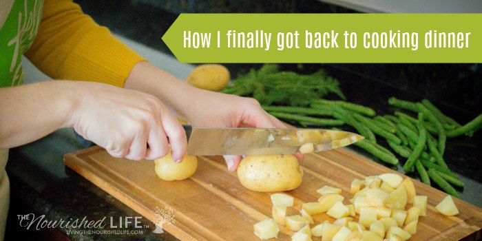 How I finally got back to cooking dinner