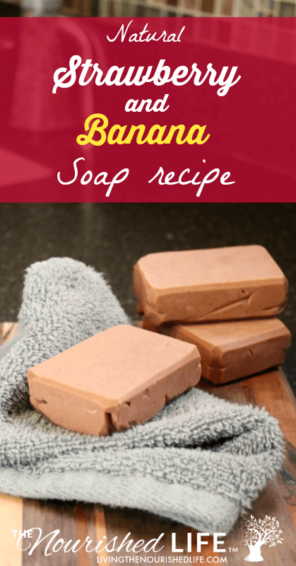 Natural Strawberry and Banana Soap Recipe