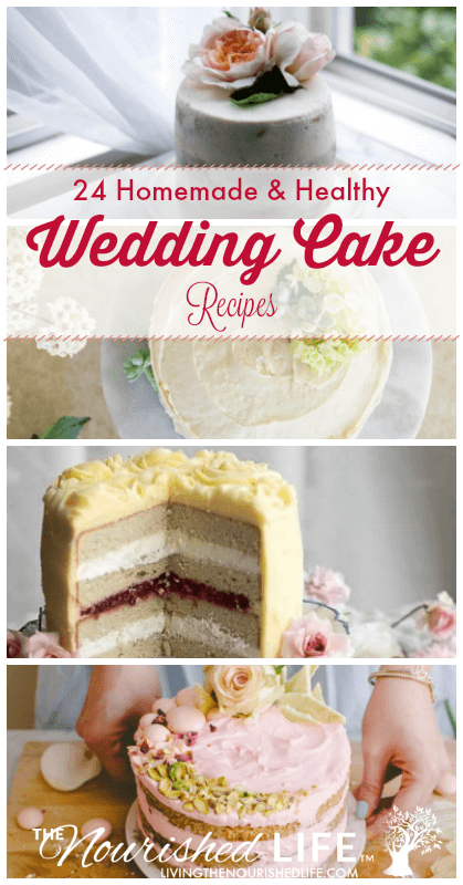 24 Homemade and Healthy Wedding Cake Recipes