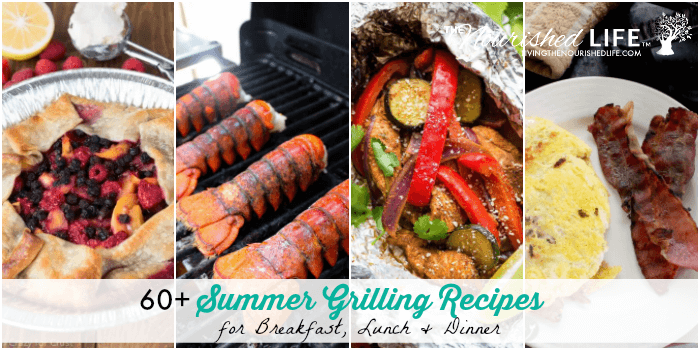 60+ Summer Grilling Recipes for Breakfast, Lunch and Dinner