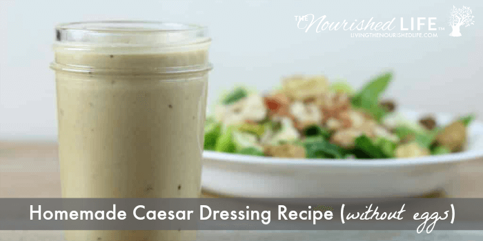 Homemade Caesar Dressing Recipe (without eggs)