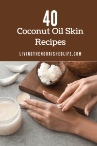 Coconut Oil Skin Recipes: 40+ Ideas You'll Want to Try